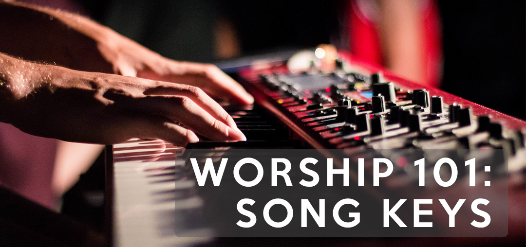 Worship 101: Song Keys