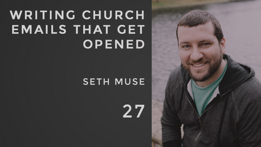 writing church emails that get opened, the seminary of hard knocks podcast, seth muse
