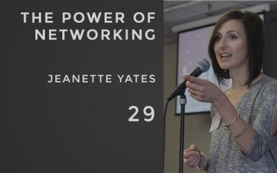 The Power of Networking w/ Jeanette Yates