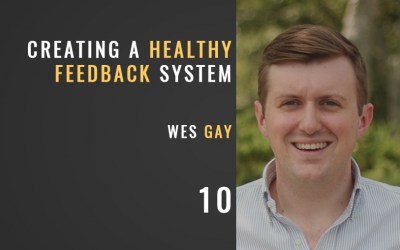 Creating a System for Great Feedback w/ Wes Gay