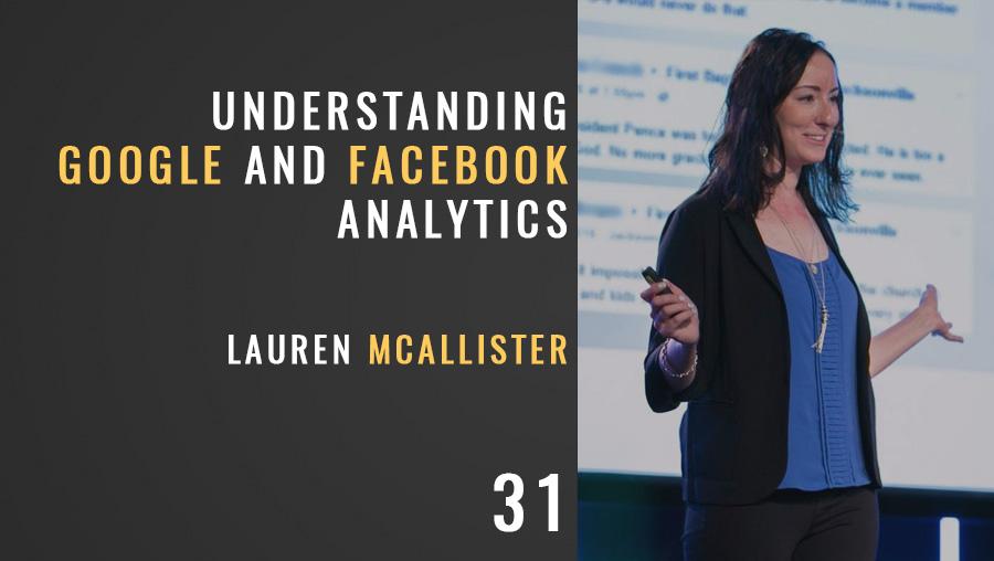 Understanding Google and Facebook Analytics w/ Lauren McAllister