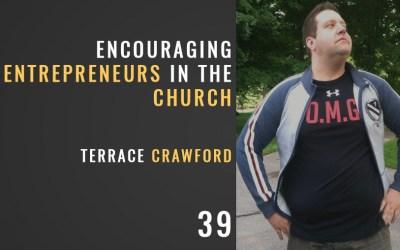 Encouraging Entrepreneurs in the Church w/ Terrace Crawford
