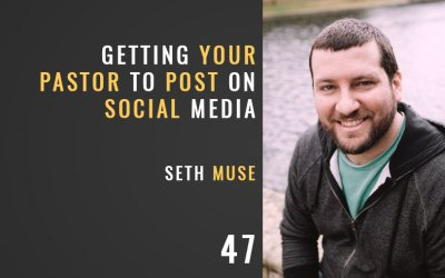 Getting your Pastor to Post on Social Media, Ep. 47