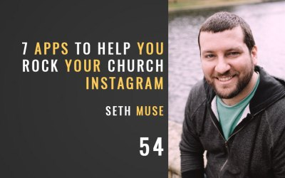 7 Apps to Help You Rock Your Church Instagram, ep. 54