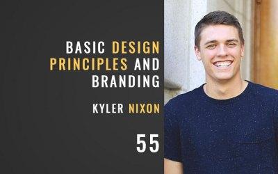 Basic Design Principles and Branding w/Kyler Nixon
