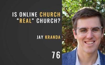 Is Online Church Real Church? w/Jay Kranda