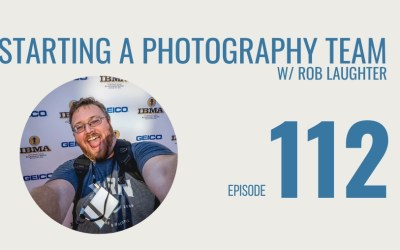 Starting a Photography Team w/Rob Laughter