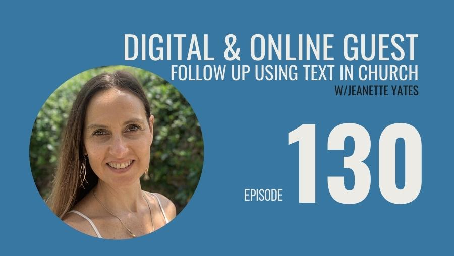 Digital & Online Guest Follow Up using Text in Church w/ Jeanette Yates