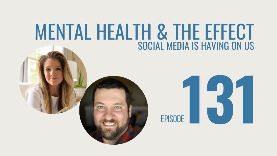 Mental Health & the Effect Social Media is Having on Us