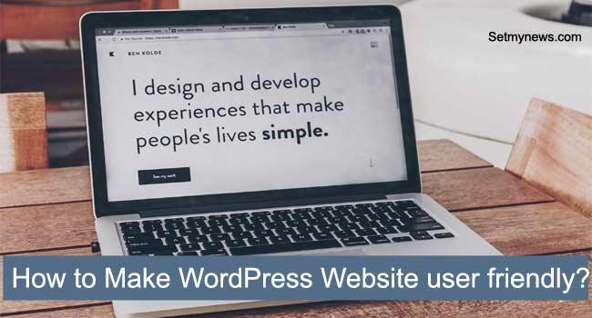 How to Make WordPress Website user friendly?