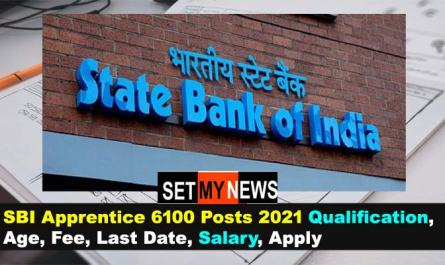 SBI Apprentice 6100 Posts 2021 Qualification, Age, Fee, Last Date, Salary, Apply