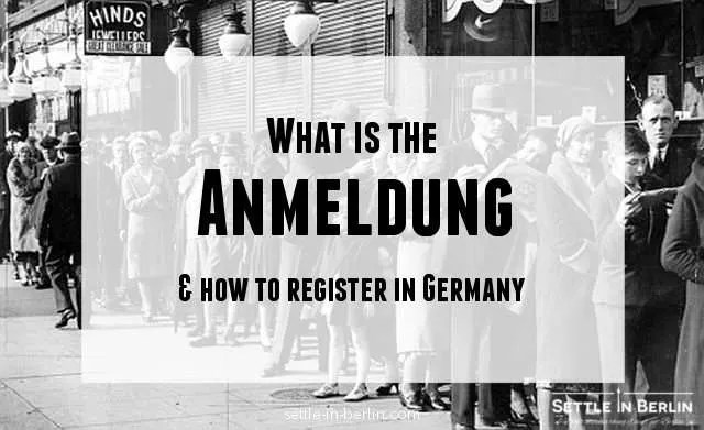 Anmeldung - the compulsory registration simply explained