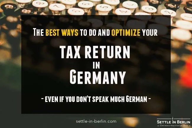 Tax return in Germany for foreigners made easy - Steuererklärung
