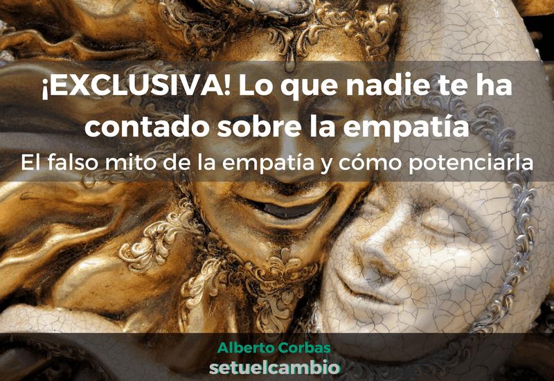 ¡EXCLUSIVA! Lo que nadie te ha contado sobre la empatía