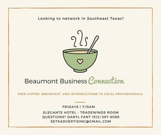 Beaumont Business connection, networking Beaumont TX, networking Southeast Texas, Networking SETX, Networking Golden Triangle TX, networking Breakfast Beaumont TX