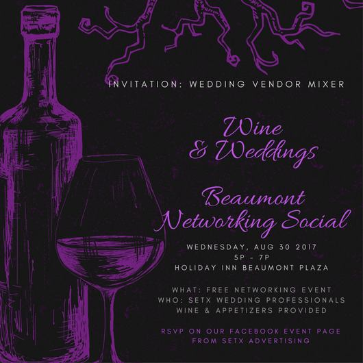 Wine & Weddings Wednesday Beaumont, Wine & Weddings Holiday Inn, Wine and weddings Beaumont networking mixer