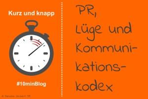 PR, Lüge und Kommunikationskodex
