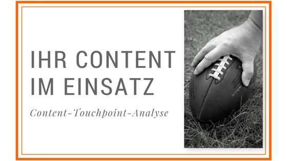 Touchpoints: Wo ist Ihr Content im Einsatz?
