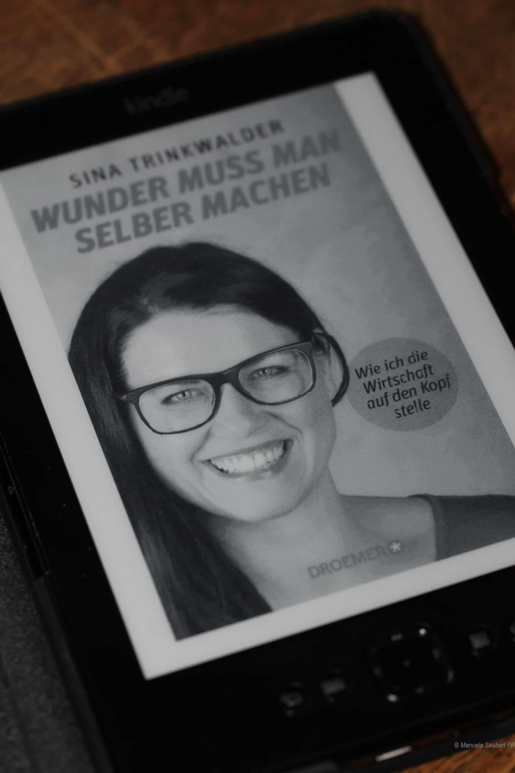 Rezension: Wunder muss man selber machen, Sina Trinkwalder, 2013