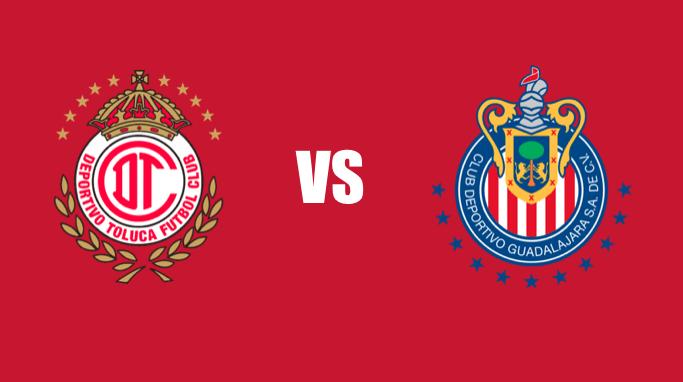 #EnVivo: Chivas vs. Toluca