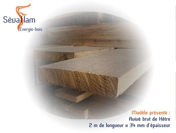 Avivés brut en Hêtre - Bois d'ébénisterie - menuiserie - construction - Sèvaflam Énergie bois