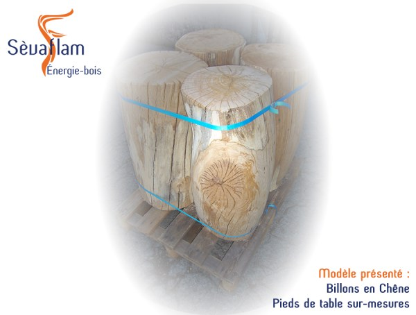 Bois décoratif - Pied de table - Bois d'ébénisterie - menuiserie - construction - Sèvaflam Énergie bois