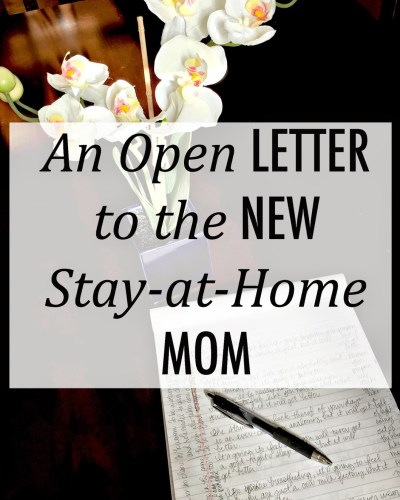 An Open Letter to the New Stay-at-Home Mom…
