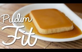 Sobremesa Fitness – Pudim FIT 【Receita Completa】