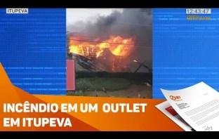Incêndio em um Outlet em Itupeva – Sorocaba