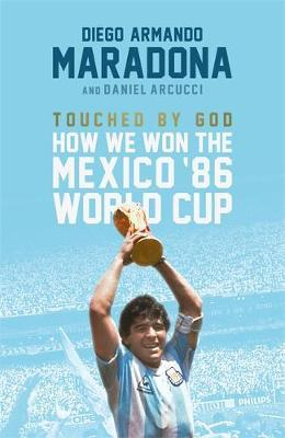 Touched By God by Diego Maradona