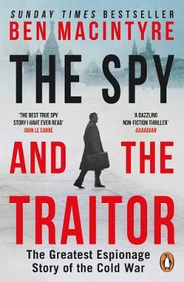 The Spy and the Traitor (Oleg Gordievsky) by Ben MacIntyre