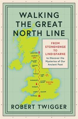 Walking the Great North Line by Robert Twigger