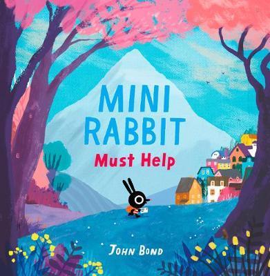 Mini Rabbit Must Help (Mini Rabbit) by John Bond