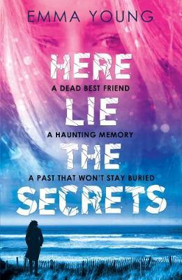 Here Lie the Secrets by Emma Young