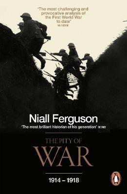 Pity of War by Niall Ferguson