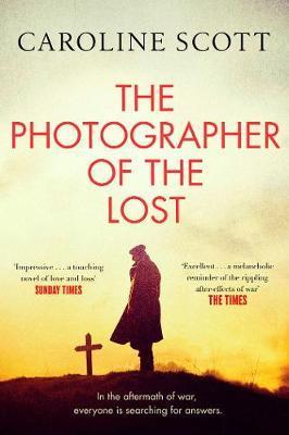 The Photographer of the Lost: A BBC Radio 2 Book Club Pick by Caroline Scott