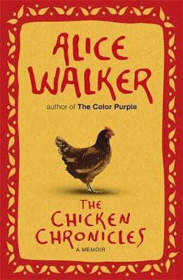 Chicken Chronicles by Alice Walker