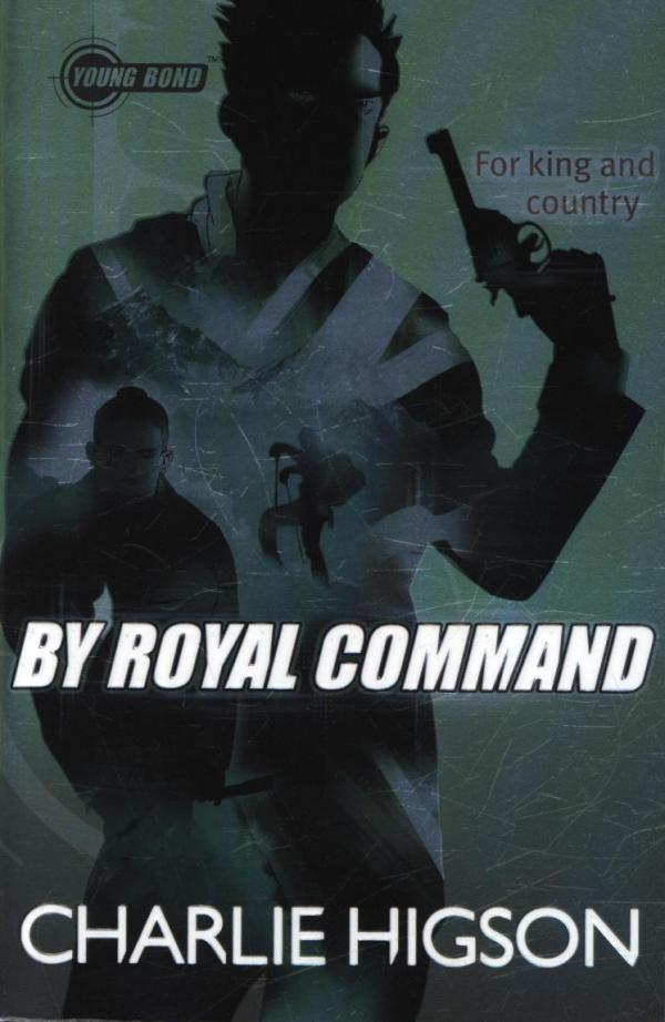 Young Bond: by Royal Command by Charlie Higson