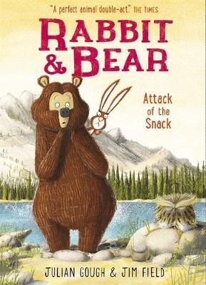 Rabbit and Bear: Attack of the Snack by Julian Gough