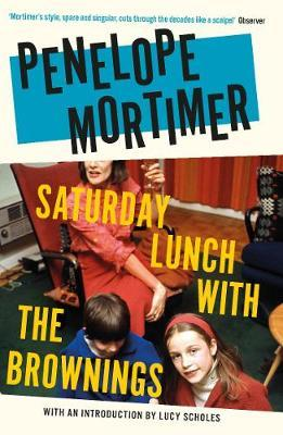 Saturday Lunch with the Brownings by Penelope Mortimer