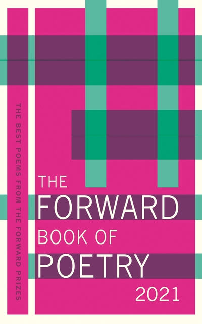 The Forward Book of Poetry 2021 by Various Poets