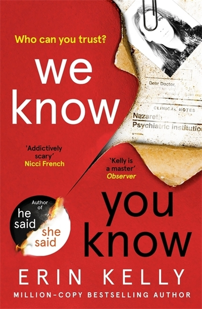 We Know You Know: The addictive new thriller from the author of He Said/She Said by Erin Kelly