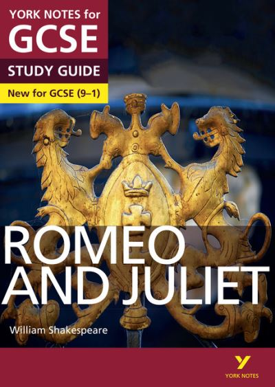Romeo and Juliet: York Notes for GCSE (9-1) by John Polley