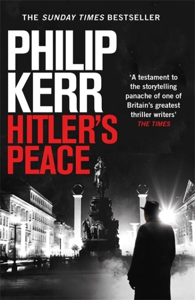 Hitler's Peace: gripping alternative history thriller from a global bestseller by Philip Kerr