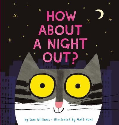 How About a Night Out? by Sam Williams
