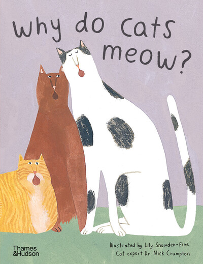 Why do cats meow?: Curious Questions about Your Favourite Pet by Nick Crumpton