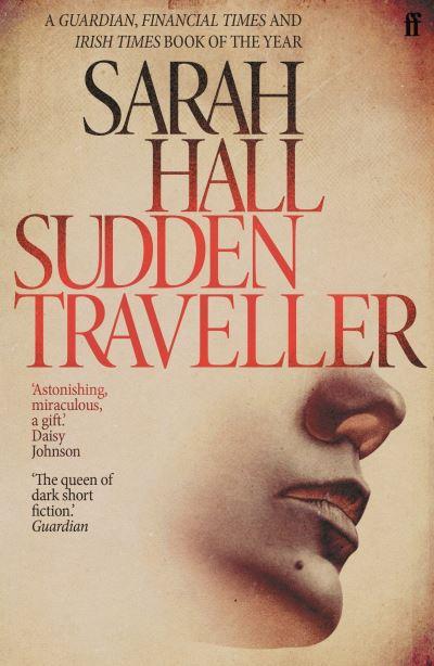Sudden Traveller by Sarah Hall