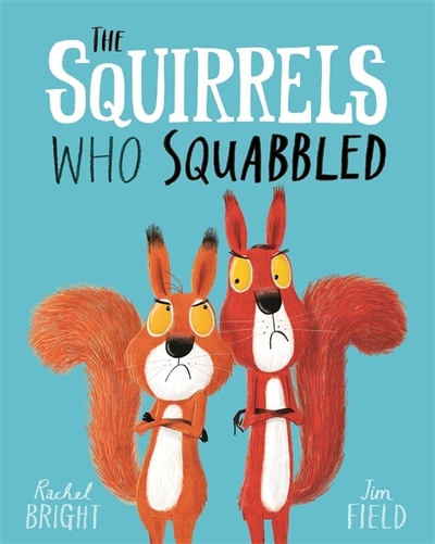 Squirrels Who Squabbled by Rachel Bright