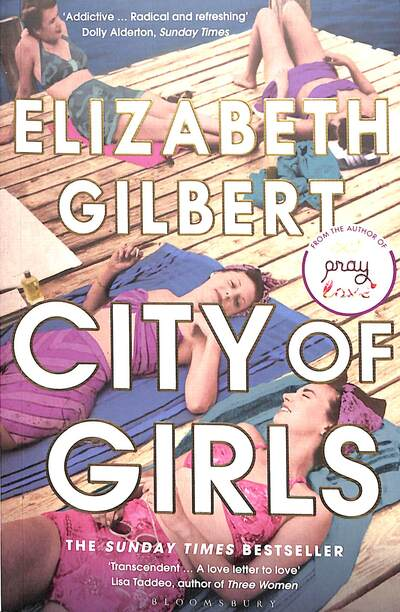 City of Girls: The Sunday Times Bestseller by Elizabeth Gilbert
