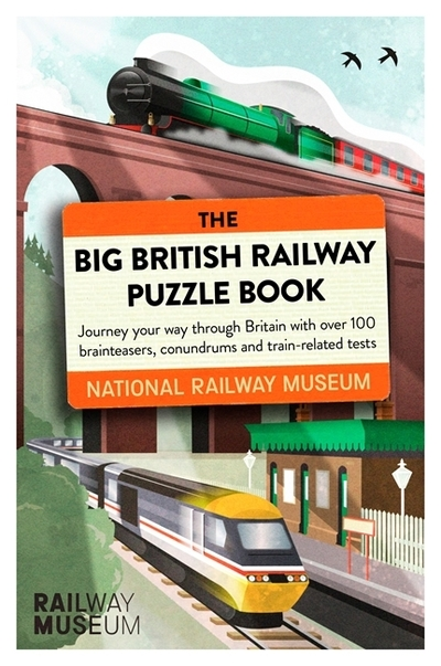 The Big British Railway Puzzle Book by Railway Museum National